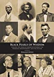 Black Pearls of Wisdom: Voicing the African-American Journey for Freedom, Empowerment, and the Future