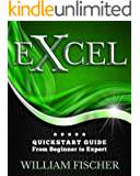 Excel: QuickStart Guide - From Beginner to Expert (Excel, Microsoft Office)