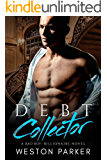 Debt Collector: A Billionaire Bad Boy Novel (English Edition)