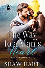 The Way to a Man's Heart: A Big Sky Universe Novel (Lady Boss Presents: Big Sky Universe) Kindle Edition