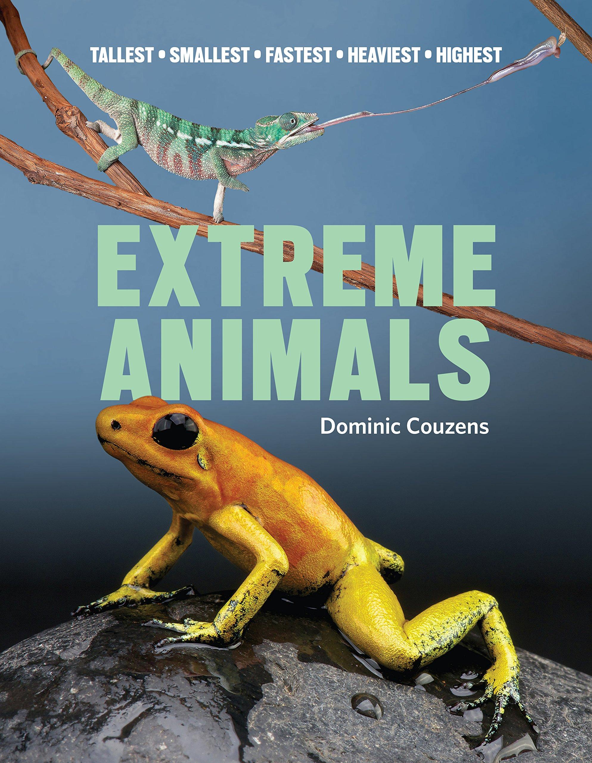 Extreme Animals: Tallest Smallest Fastest Heaviest Highest pdf epub