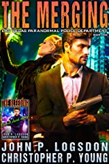 The Merging (Las Vegas Paranormal Police Department Book 1) Kindle Edition