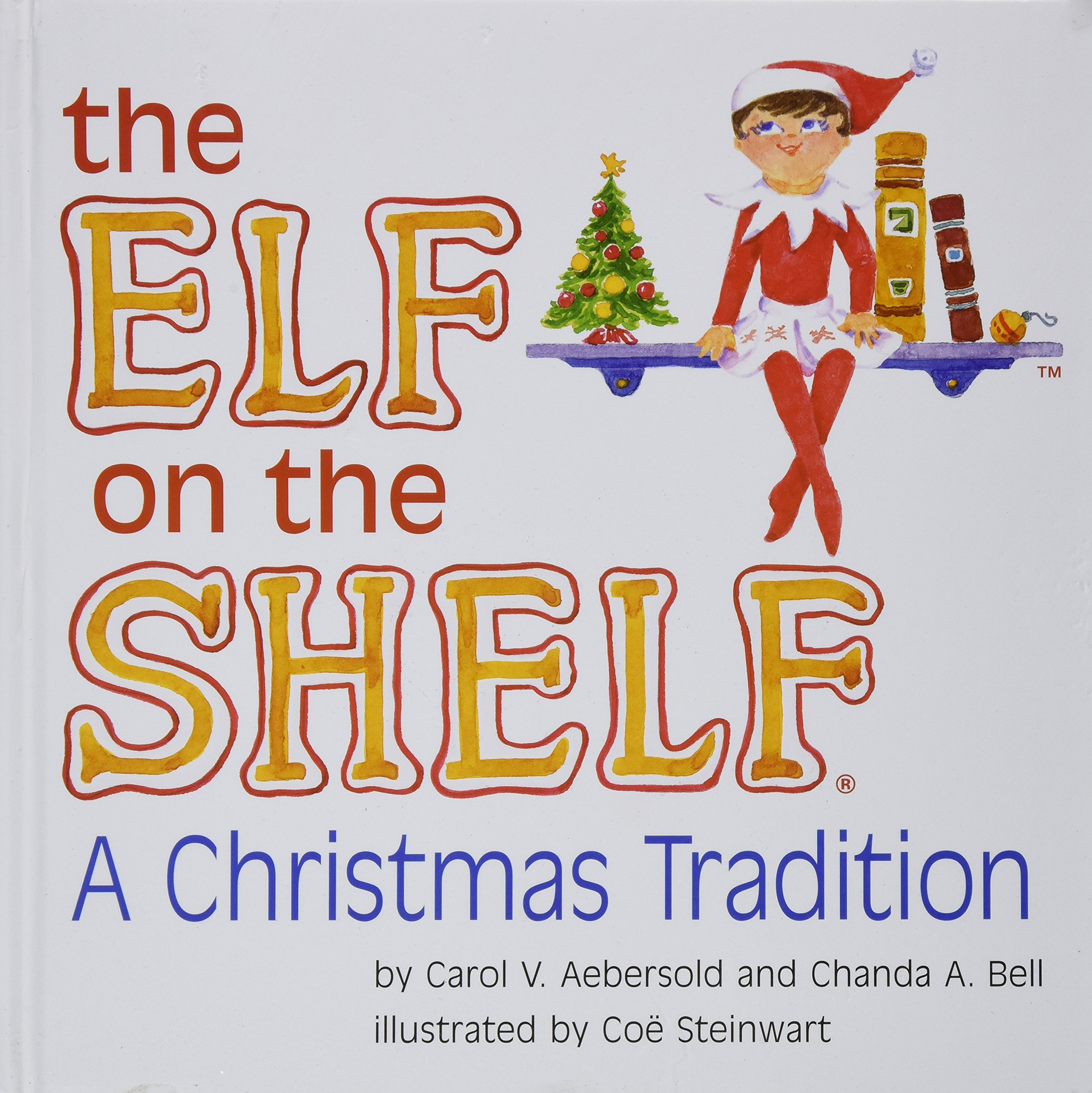 The Elf on the Shelf: A Christmas Tradition: Chanda A. Bell, Carol ...