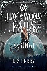 Willful: (A Havenwood Falls High Novella) Kindle Edition