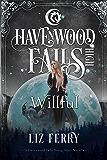 Willful: (A Havenwood Falls High Novella)