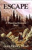 Escape ( A Wyoming Historical Novel )