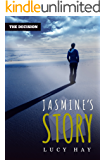 The Decision: Jasmine's Story (The Decision Series Book 2)