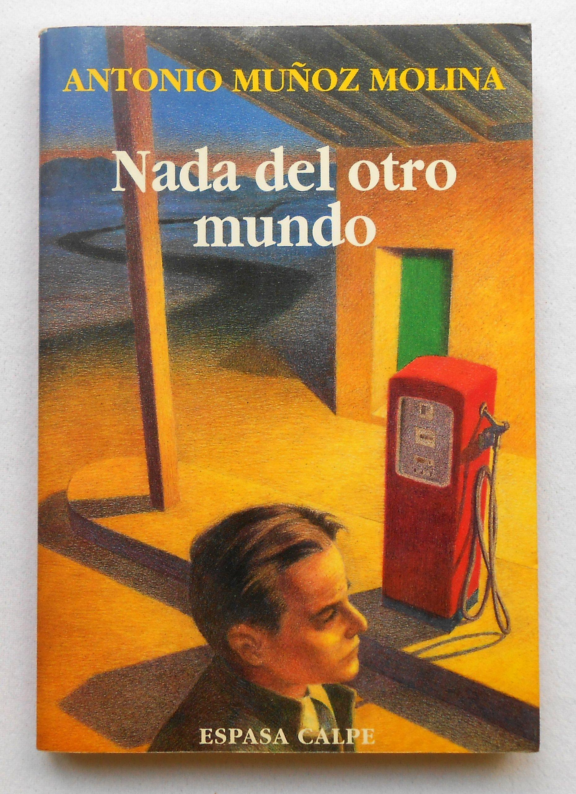 Nada del otro mundo (Colección Austral): Amazon.es: Muñoz Molina, A.: Libros