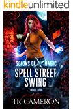 Spell Street Swing: An Urban Fantasy Action Adventure (Scions of Magic Book 5)