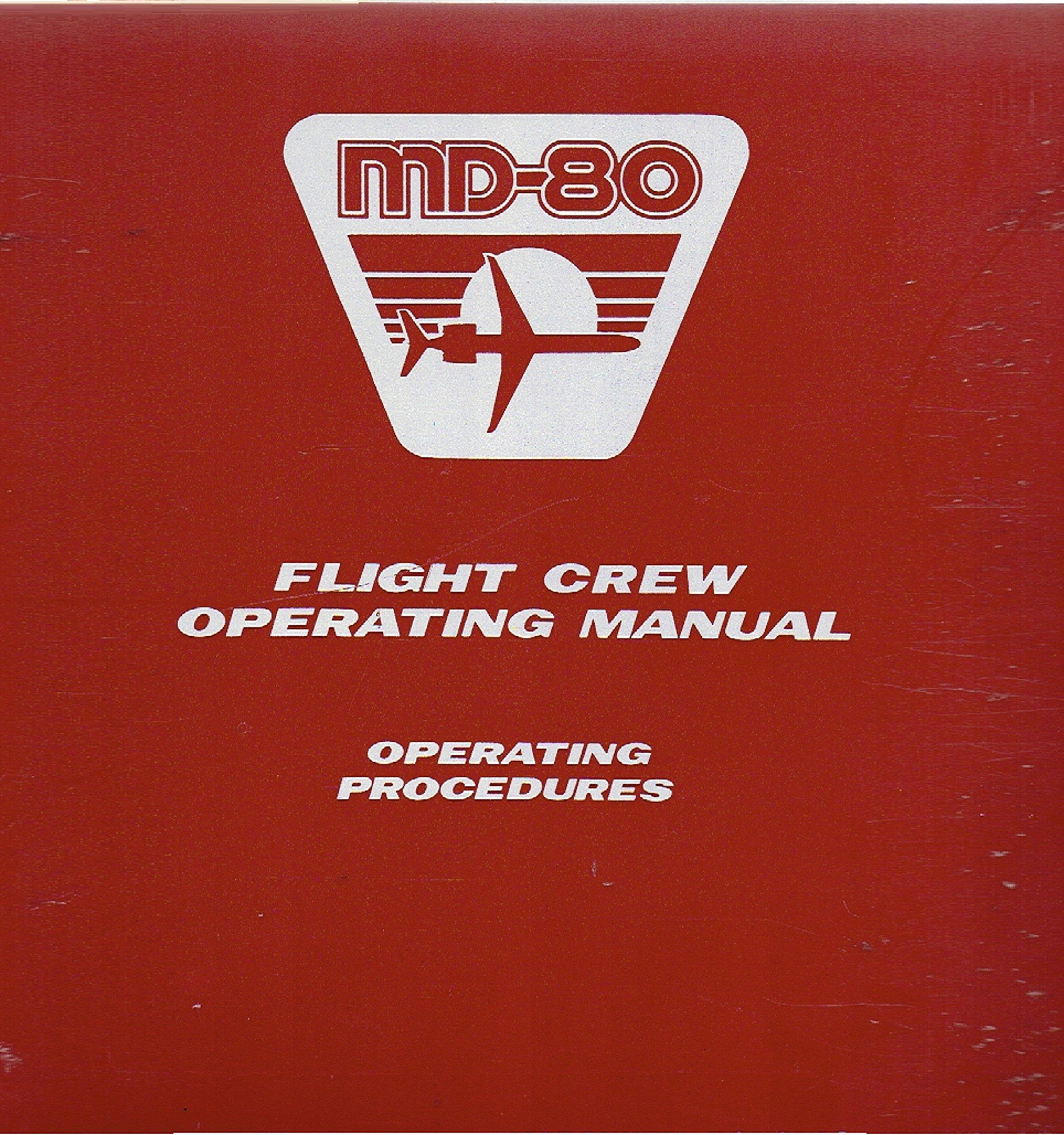 md 80 operating procedures flight crew operating manual mcdonnell rh amazon com