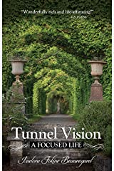 Tunnel Vision: A Focused Life Kindle Edition
