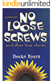 No Loose Screws and Other True Stories