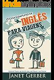 Inglês: O Guia Completo de Inglês Para Viagens: Aprende Frases em Inglês para nas Férias e Sua Viagem