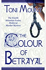 The Colour of Betrayal: A Sebastian Foxley Medieval Murder Mystery (Sebastian Foxley Medieval Mystery Book 4) Kindle Edition