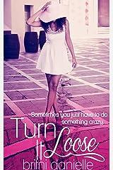 Turn It Loose (Jaylah Baldwin Book 1) Kindle Edition