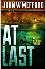 AT LAST (An Alex Troutt Thriller Book 6) Kindle Edition