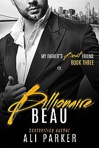 Billionaire Beau (My Father's Best Friend Book 3)