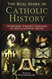 The Real Story of Catholic History: Answering