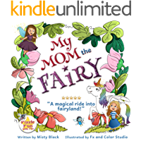 My Mom the Fairy: A magical picture book full of fairies, unicorns, mystery and adventure. Ages 4-8, preschool to 2nd grade. (Fizzle Fun)