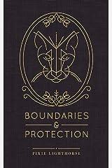 Boundaries & Protection Kindle Edition