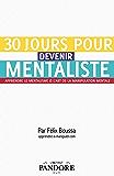 30 jours pour devenir mentaliste: Apprendre le mentalisme et l'art de la manipulation mentale