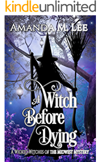 a witch before dying wicked witches of the midwest book 11