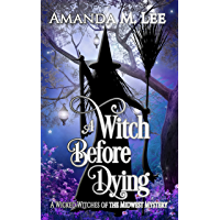 A Witch Before Dying (Wicked Witches of the Midwest Book 11) (English Edition)
