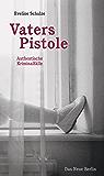 Vaters Pistole: Authentische Kriminalfälle (German Edition)