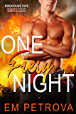 One Fiery Night: Firefighter Romance (Firehouse 5 Book 1)