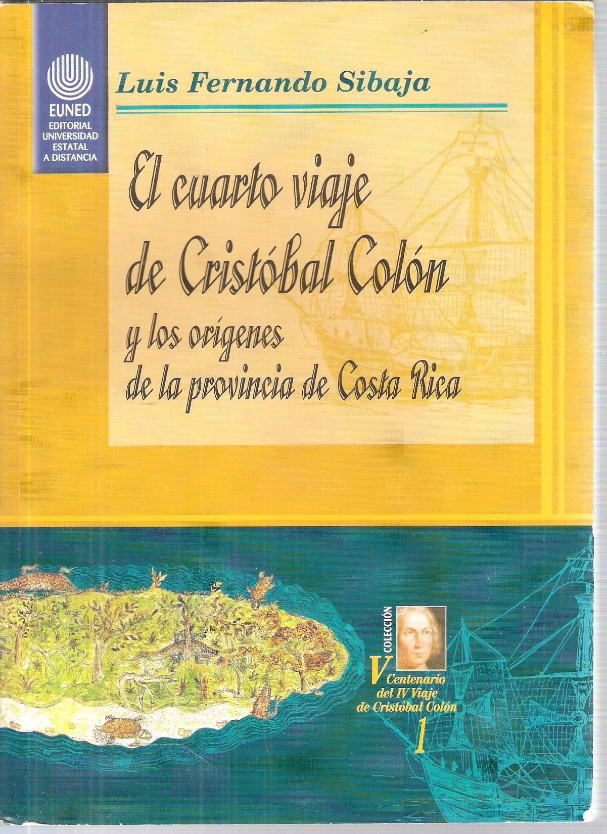 El cuarto viaje de Cristóbal Colón y los orígenes de la Provincia de ...
