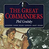 The Great Commanders: Alexander the Great, Julius Caesar, Horatio Nelson, Napoleon Bonaparte