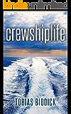 crewshiplife: cruise ship life (English Edition)