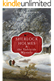 Sherlock Holmes and the Yule-tide Mystery (The Sherlock Mysteries Book 13)