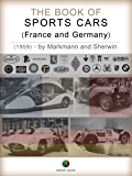 The Book of Sports Cars - (France and Germany) (History of the Automobile)