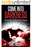 Come Into Darkness (The Novellas Book 1)