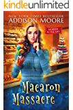 Macaron Massacre: Cozy Mystery (MURDER IN THE MIX Book 10)