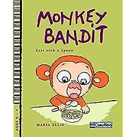 Monkey Bandit Eats with a Spoon (A Spoon Self-Feeding Story): Self feeding, fussy...