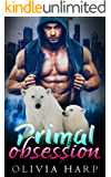 Primal Obsession: a BBW Polar Bear Shifter Paranormal Romance (Shadowlands Bear Shifters Book 3)