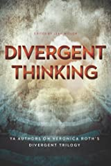 Divergent Thinking: YA Authors on Veronica Roth's Divergent Trilogy Kindle Edition