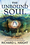 The Unbound Soul: A Visionary Guide to Spiritual Transformation and Enlightenment (English Edition)