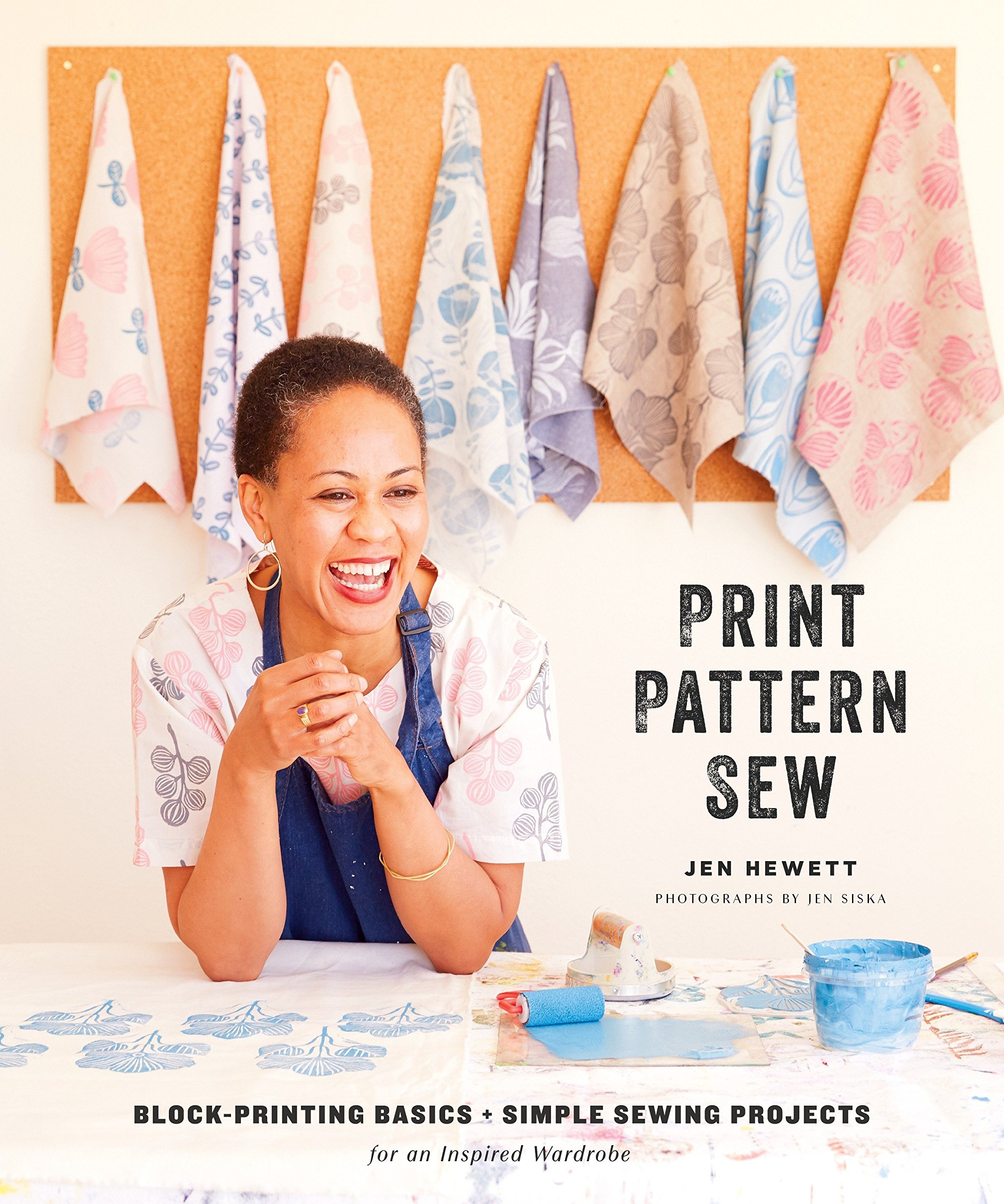 Print, Pattern, Sew: Block-Printing Basics + Simple Sewing Projects for an Inspired Wardrobe by Jen Hewett
