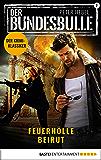 Der Bundesbulle 2 - Krimi-Serie: Feuerhölle Beirut (Die Kult-Serie aus den 90ern)