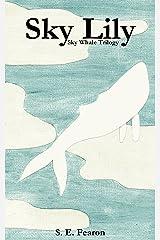Sky Lily (Sky Whale Trilogy Book 1) Kindle Edition