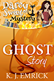 Ghost Story (A Darcy Sweet Cozy Mystery Book 13)