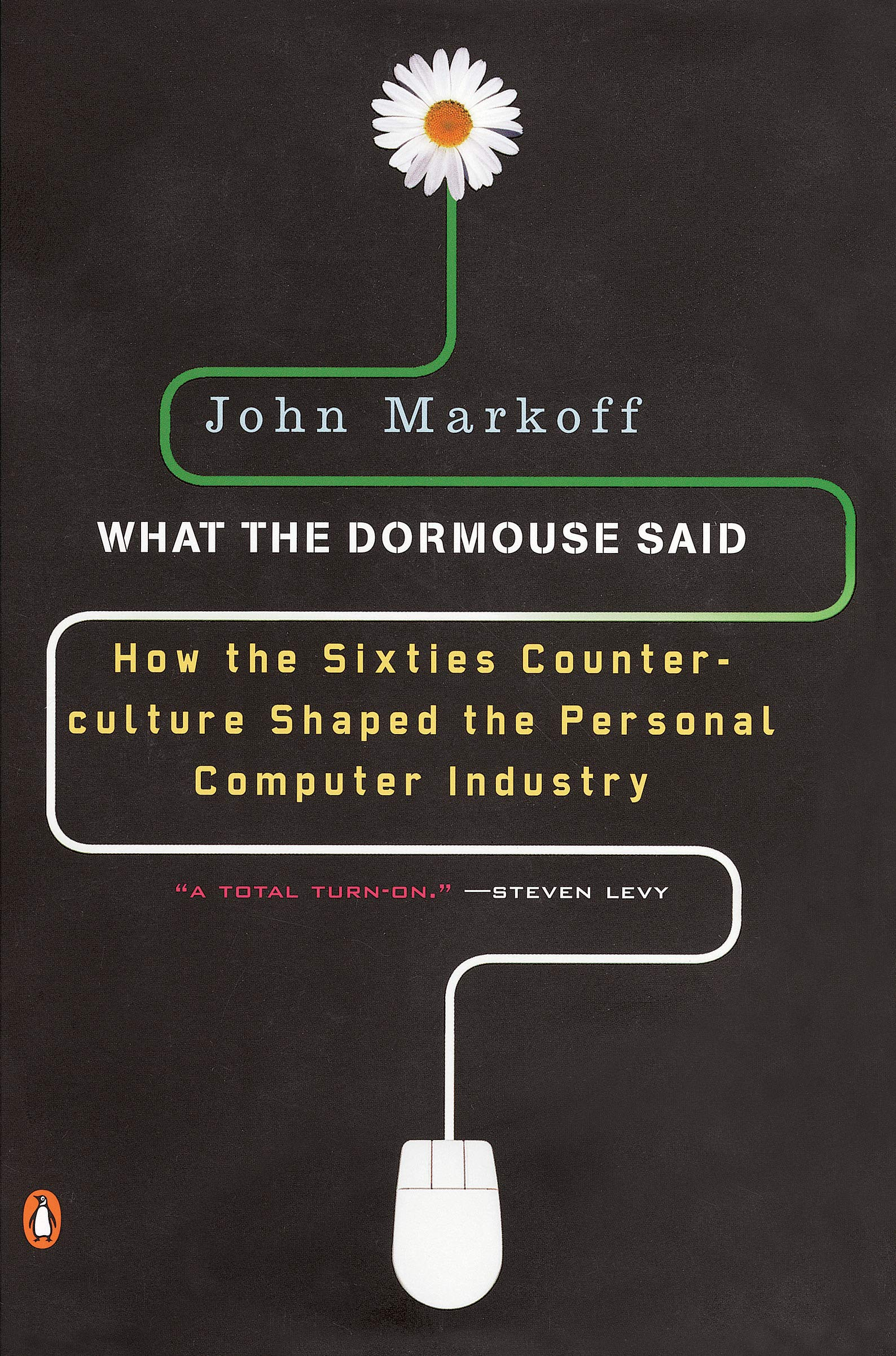 What The Dormouse Said  How The Sixties Counterculture Shaped The Personal Computer Industry  English Edition