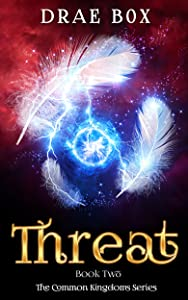 Threat (The Common Kingdoms Series Book 2)