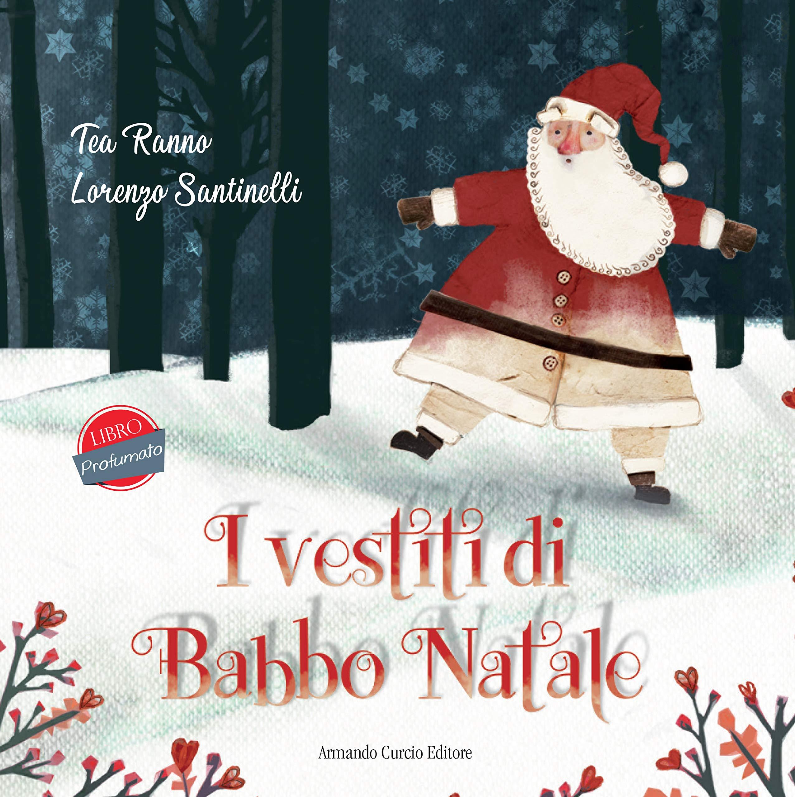 Il Vestito Nuovo Di Babbo Natale.Amazon It I Vestiti Di Babbo Natale Ranno Tea Santinelli L Libri