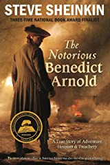 The Notorious Benedict Arnold: A True Story of Adventure, Heroism & Treachery Paperback