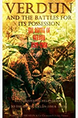 Verdun And The Battles For Its Possession An Illustrated Guide To The Battlefields 1914-1918. (Illustrated Michelin Guides to the Battle-Fields (1914-1918)) Kindle Edition