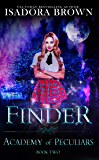 Finder: A Paranormal Academy Romance (Academy of the Peculiars Saga Book 2)